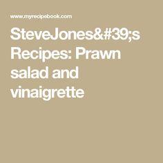 SteveJones's Recipes: Prawn salad and vinaigrette