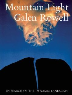 Mountain Light by Galen Rowell / A landscape photography classic from my idol. Famous Nature Photographers, Landscape Photographers, Tenth Anniversary, Book Photography, Adventure Photography, Great Books, Book Recommendations, Books Online, My Idol