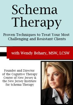 Online Course - Schema Therapy: Proven Techniques to Treat Your Most Challenging and Resistant Clients