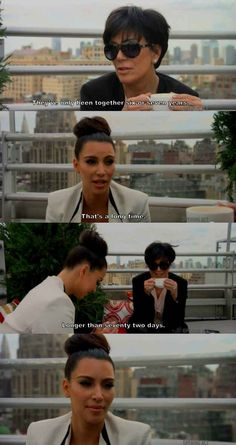 When Kris Jenner said this: | 23 Epic Burns That Will Put You In The Burn Unit