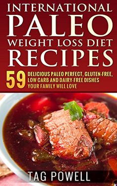 Low Cholesterol Recipes International Paleo Weight Loss Diet Recipes: 59 Delicious Paleo Perfect  Gluten-Free  Low Carb  Dairy-Free Recipes For You And Your Friends And Family #Lose #Weight #Recipes