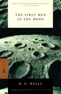 The First Men in the Moon - H. G. Wells