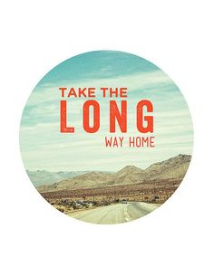 I always take the long way home. [PHOTOS] The 80 Best Adventure Quotes Photos I've Ever Seen Travel Qoutes, Travel Words, Road Trip Adventure, Adventure Quotes, Adventure Time, Quotes To Live By, Me Quotes, Funny Quotes, Road Trip Quotes