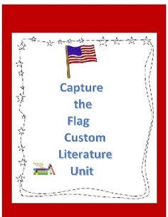5th Grade Common Core Capture the Flag- Custom created unit that prepares students for constructed response questions using authentic literature.