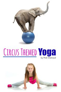 Circus Yoga - A fun way to get the kids moving and great to incorporate into a circus unit!