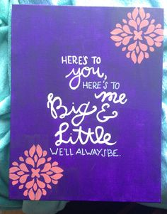 """""""Here's to you, here's to me, big and little we'll always be"""" canvas"""