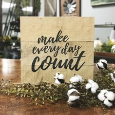 Make Every Day Count Rough Wood Sign #décor #rustic #farmhouse #woodsign #inspirational