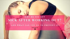 Do you get sick after working out? Here are the top signs you need to watch out for, and best tips to avoid getting sick in the first place.