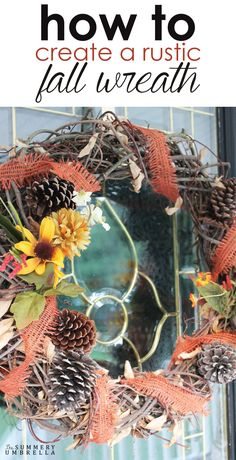 Learn how to create a rustic fall wreath with a few simple, but beautiful materials.