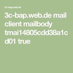 3c-bap.web.de mail client mailbody tmai14805cdd38a1cd01 true