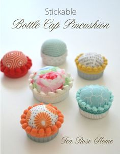 Tea Rose Home: Tutorial ~ Stickable Bottle Cap Pincushion