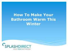 How to make your bathroom warm this winter.