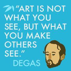 Edgar Degas Art Quote