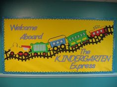 "Back to school bulletin board, or during the year, ""All Aboard the Kindergarten Express!"""