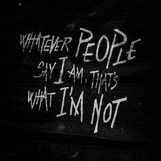 Whatever People Say I Am, That's What I'm Not by Steve R Hogan, via Flickr-thanx, Steve