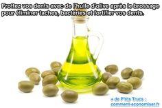 Frottez vos dents avec de l'huile d'olive après le brossage pour éliminer taches, bactéries et fortifier vos dents.