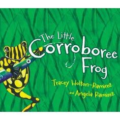 The Little Corroborree Frog - Written by Tracey Holton-Ramirez and illustrated by Angela Ramirez, the Little Corroboree Frog is a wonderful children's story that gently introduces the serious plight of one of Australia's most endangered species. Aboriginal Children, Aboriginal Education, Aboriginal Culture, Books Australia, Traditional Stories, Australian Curriculum, Cultural Diversity, Children's Picture Books, Nature Study