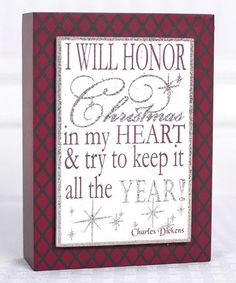 Love this 'I Will Honor Christmas in My Heart' Dickens Quote Box Sign on #zulily! #zulilyfinds
