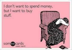 Story of my life. Lol I don't want to spend my money. but ur money is different story lol hehe Quotes To Live By, Me Quotes, Funny Quotes, Mommy Quotes, Witty Quotes, The Words, Doug Funnie, Just In Case, Just For You