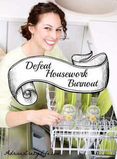 6 Tactics to Defeat Housework Burnout. Nifty ideas to help you with the daily grind...