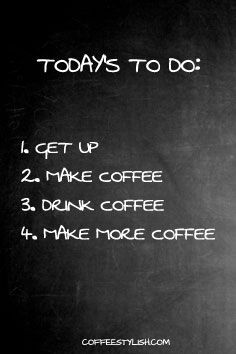to do list - drink coffee