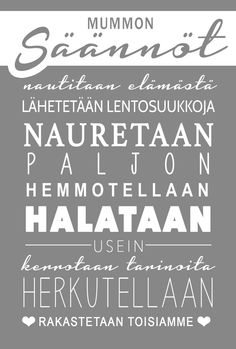 Juliste A4: Mummon säännöt... (tai muu haluamasi teksti) Cool Words, Wise Words, Motivational Quotes, Inspirational Quotes, Perfect Word, Mom Day, Enjoy Your Life, Happy Planner, Holidays And Events