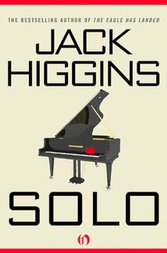 """Solo by Jack Higgins, Customer review: """"If you want an adventure that starts with a bang and has action and intrigue all the way through, this book is for you!"""""""
