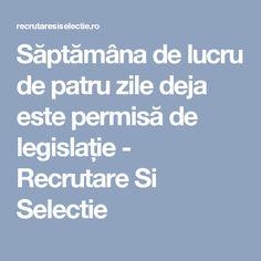 Săptămâna de lucru de patru zile deja este permisă de legislație - Recrutare Si Selectie