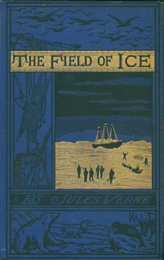 gabriele wilson penguin book cover Jules Verne --The Field of Ice by Ellen Raskin 1934 Book Cover Art, Book Cover Design, Book Design, Book Art, Vintage Book Covers, Vintage Books, Vintage Posters, Old Books, Antique Books