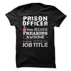 (Tshirt amazing Discount) Awesome Prison Officer Shirts (Tshirt Legen) Hoodies…