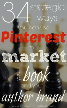 34 Strategic Ways You Can Use Pinterest to Market Your Book and Your Author Brand. http://www.serverpoint.com/