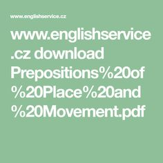 www.englishservice.cz download Prepositions%20of%20Place%20and%20Movement.pdf