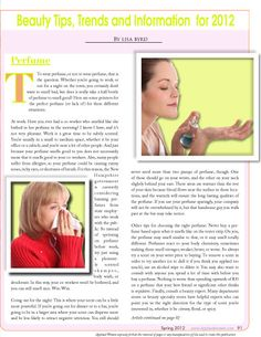 """Article by Lisa Byrd from our Beauty Feature section entitled """"Beauty; Tips, Trends and Information for 2012, talking about choosing the best perfume for you. Read FREE now at www.applaudwomen.com/ApplaudWomenSpring2012mag.html#/89/"""