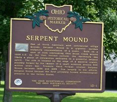 Serpent Mound Serpent Mound Ohio, Hillsboro Ohio, Ohio Historical Society, Effigy Mounds, The Buckeye State, Thing 1, Ancient Mysteries, Place Names, Natural Phenomena