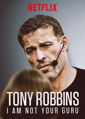 "Check out ""Tony Robbins: I Am Not Your Guru"" on Netflix"