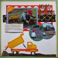 Kim'sScrapbookAddiction: Mighty Machines...Live.. Boy, Dump Truck, Backhoe, Dirt