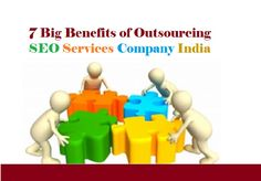7 Big Benefits of Outsourcing #SEOServices Company India   #SMOCompany #SMOExpert #SEOTips #SEOGuide