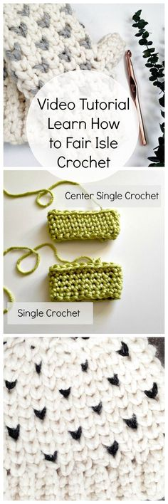 fair isle crochet video learn the center single crochet stitch. If you are having problems with the stitch being to tight you need to see this video tutorial.