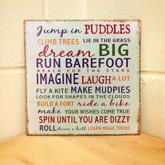 jump-in-puddles-climb-trees-vintage-wall-plaque-36002377-0-1411493665000.jpg (520×520)