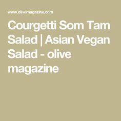 Courgetti Som Tam Salad | Asian Vegan Salad - olive magazine
