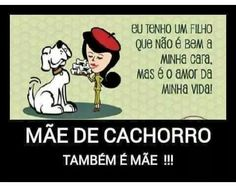 Mãe de cachorro também é mãe! Love Pet, I Love Dogs, Baby Dogs, Pet Dogs, Animals And Pets, Cute Animals, Peace Love And Understanding, Whippet, Dog Names