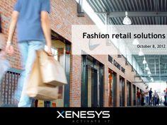 Presentazione in inglese delle soluzioni per il fashion retail management di Xenesys. Repin it!
