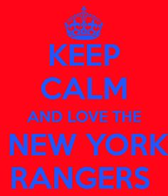 Keep Calm And Love The New York Rangers