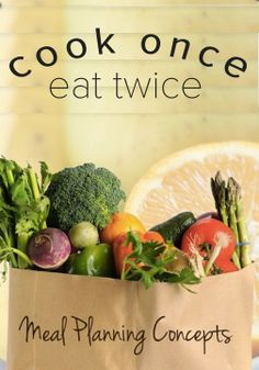 Cook once eat twice. Click to check out this great meal-planning concept!