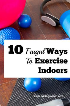 10 Frugal Ways to Exercise Indoors - Earning and Saving with Sarah