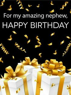 Send Free For my Amazing Nephew - Happy Birthday Gift Card to Loved Ones on Birthday & Greeting Cards by Davia. It's free, and you also can use your own customized birthday calendar and birthday reminders. Birthday Greetings For Nephew, Happy Birthday Nephew Quotes, Special Happy Birthday Wishes, Happy Birthday For Him, Birthday Wishes Cake, Happy Birthday Cake Images, Birthday Gift Cards, Birthday Blessings, Happy Birthday Messages