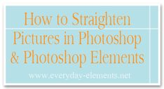 How to straighten your pictures in photoshop and PSE via @Amanda Padgett #photography