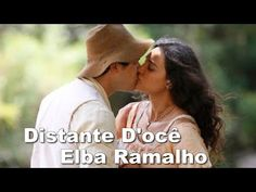 Distante D'ocê - Elba Ramalho - Trilha Sonora Êta Mundo Bom! - YouTube