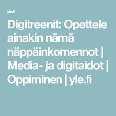 Digitreenit: Opettele ainakin nämä näppäinkomennot | Media- ja digitaidot | Oppiminen | yle.fi