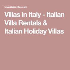 Villas in Italy - Italian Villa Rentals & Italian Holiday Villas